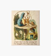 Alice in Wonderland Quote -  I Knew Who I Was - Caterpillar Quote - 0235 Art Board