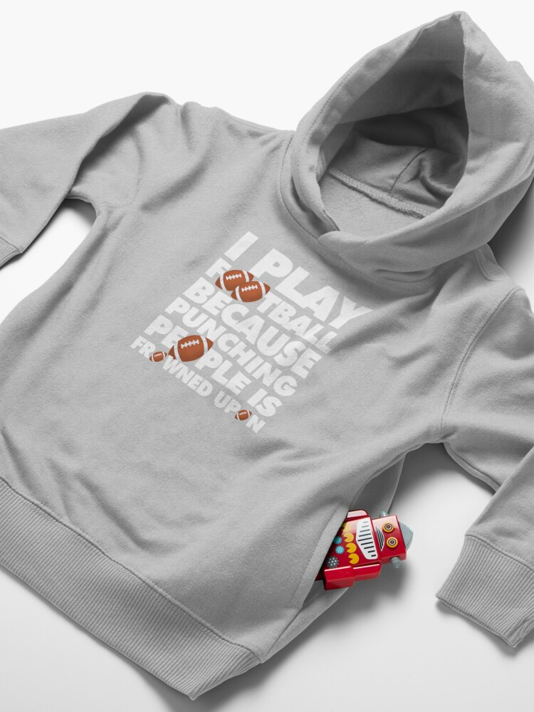 Alternate view of Play American Football Because Punching People Funny Saying Emoji Toddler Pullover Hoodie