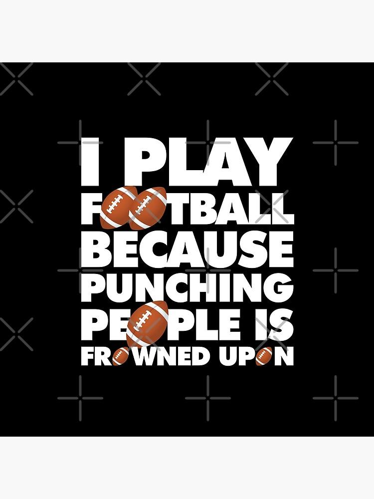 Play American Football Because Punching People Funny Saying Emoji by anejsraml