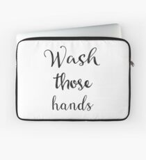 Wash those hands Laptop Sleeve