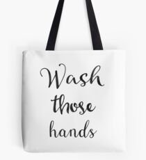 Wash those hands Tote Bag