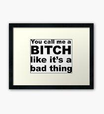 Funny Sarcastic Bitch Slogan Framed Print