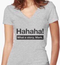 What a Story, Mark. Women's Fitted V-Neck T-Shirt