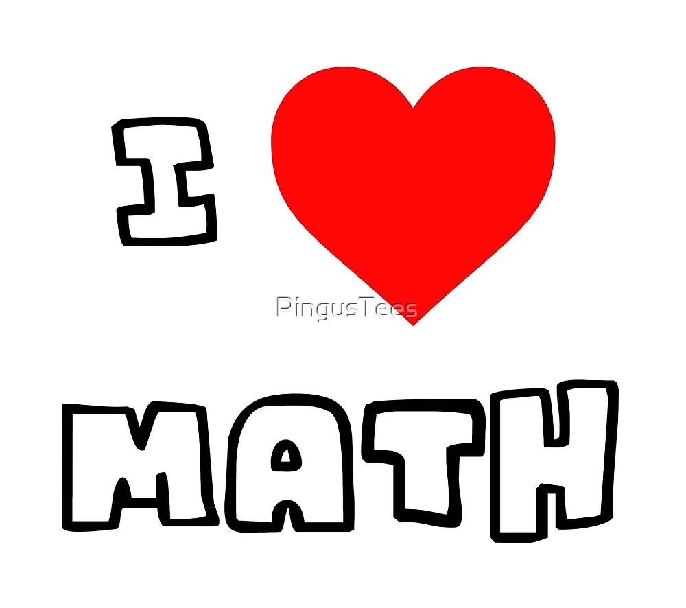 I Heart Math by PingusTees