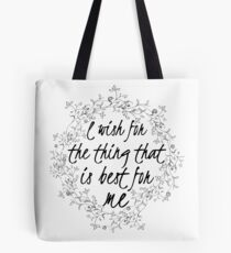 I wish for the thing that is best for me Tote Bag