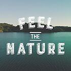 Feel The Nature by Aguvagu