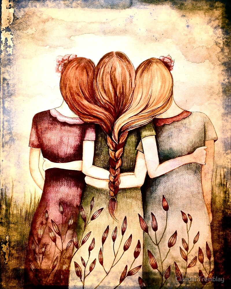 3 best friends sisters  by Claudia Tremblay