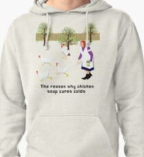 Chicken soup Pullover Hoodie
