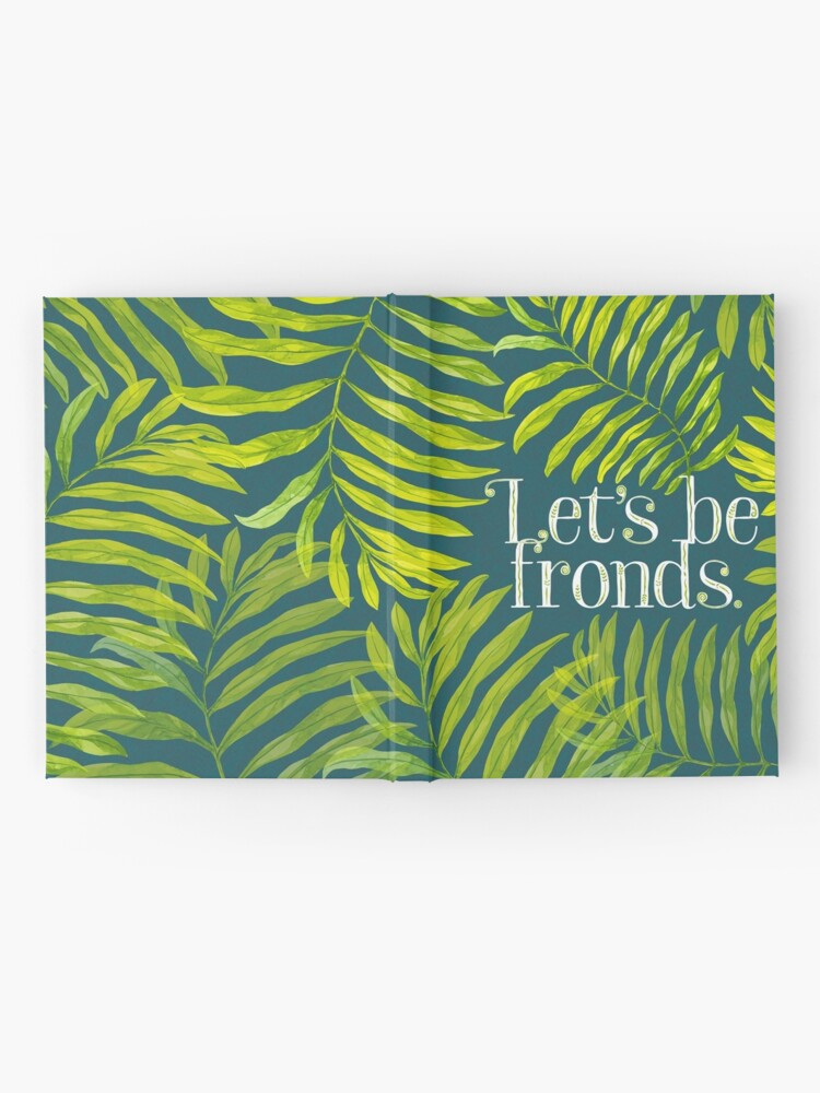 Alternate view of Let's be fronds. Hardcover Journal