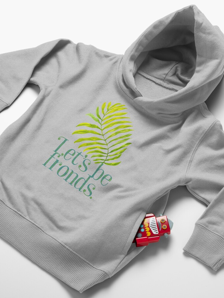 Alternate view of Let's be fronds. Toddler Pullover Hoodie