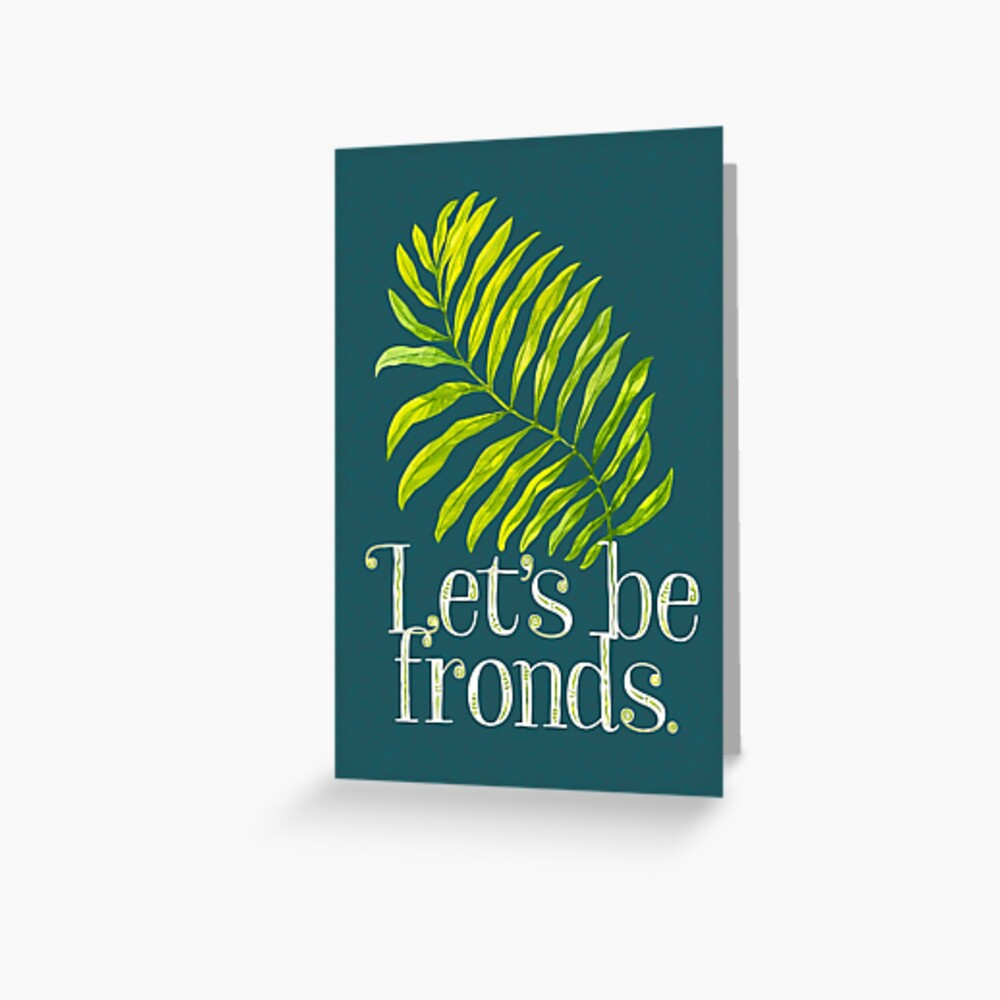Let's be fronds. Greeting Card