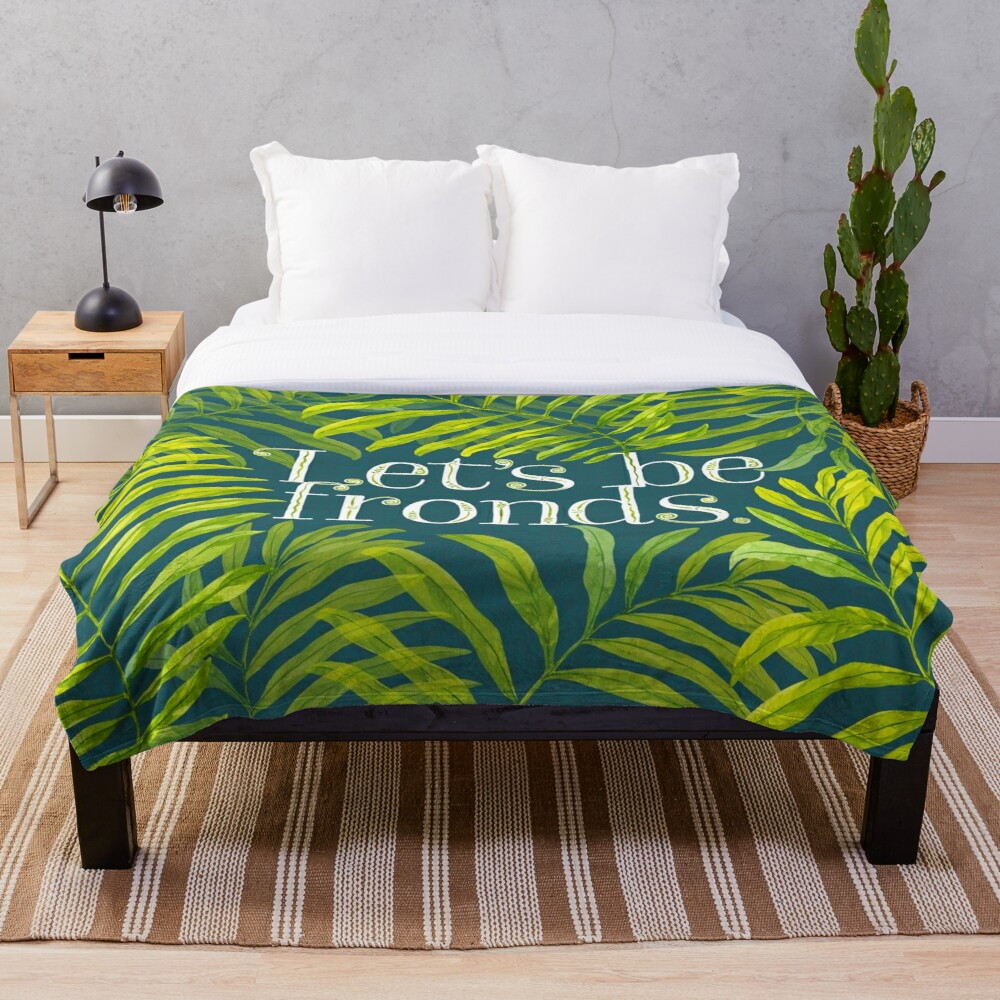 Let's be fronds. Throw Blanket