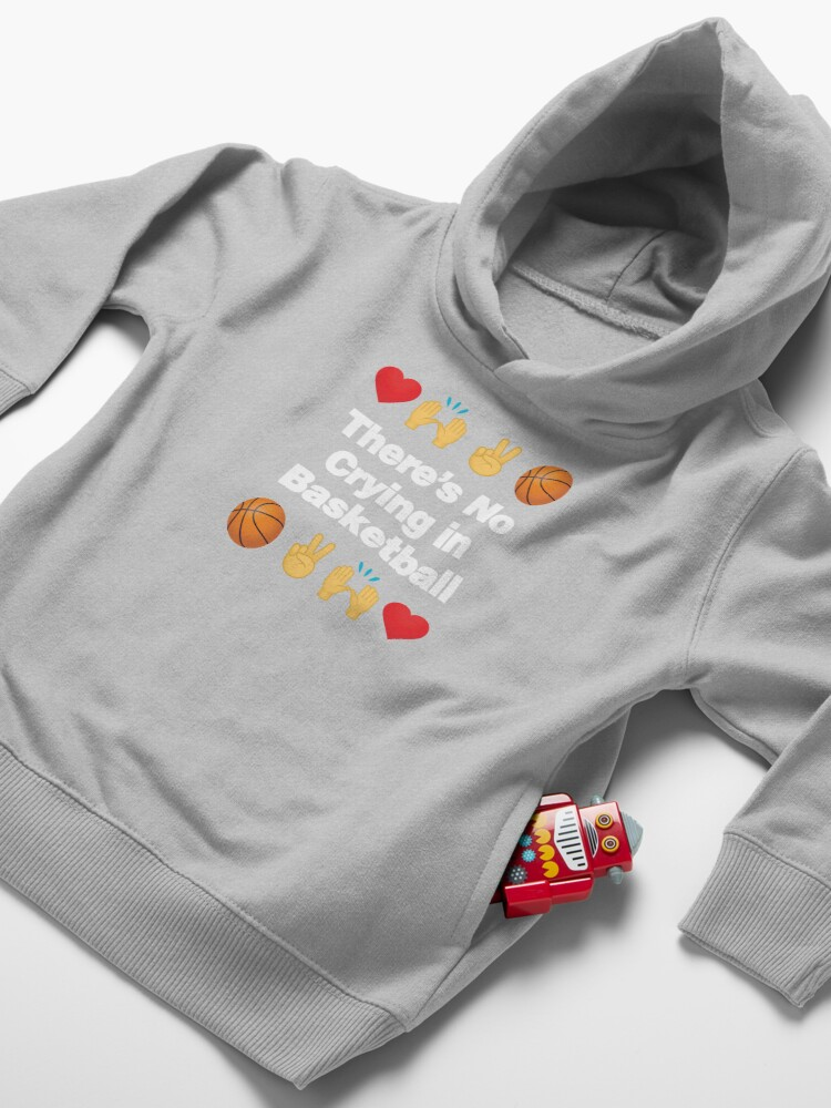 Alternate view of Theres No Crying in Basketball Emoji Basketball Saying Toddler Pullover Hoodie