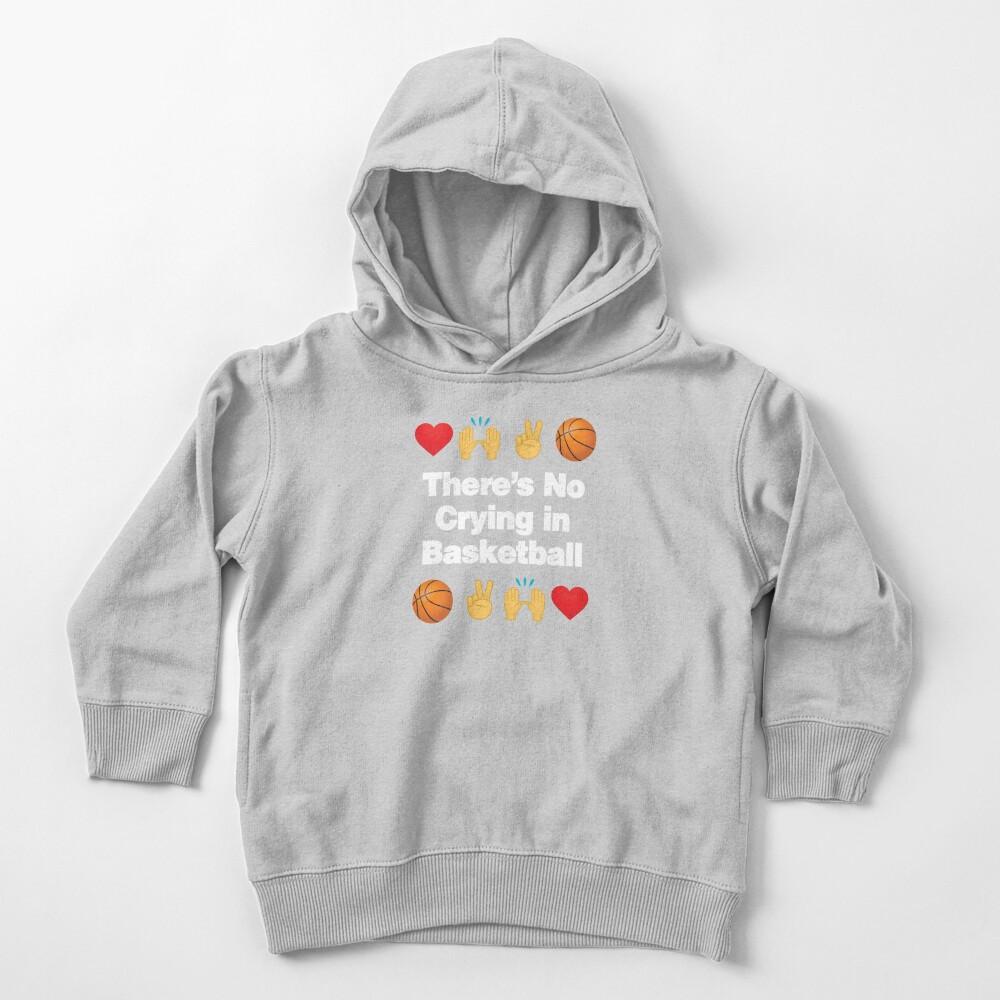 Theres No Crying in Basketball Emoji Basketball Saying Toddler Pullover Hoodie