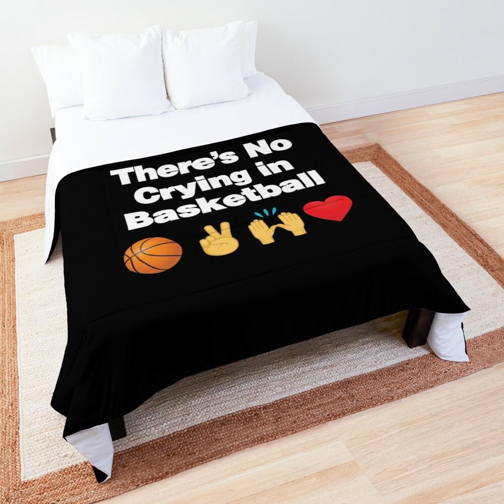 Theres No Crying in Basketball Emoji Basketball Saying Comforter