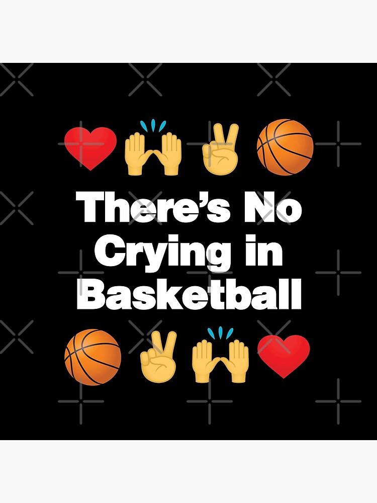 Theres No Crying in Basketball Emoji Basketball Saying by el-patron