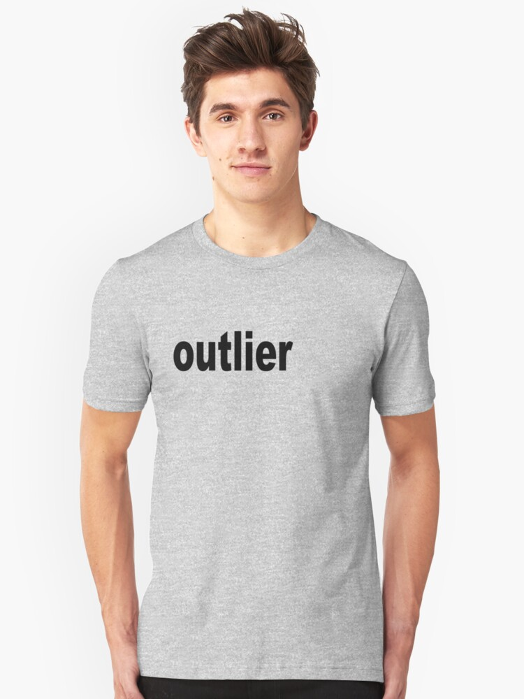 Outlier moved off the Center for Statisticians Unisex T-Shirt Front