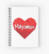 Maximus in My Love Heart Forever  Spiral Notebook