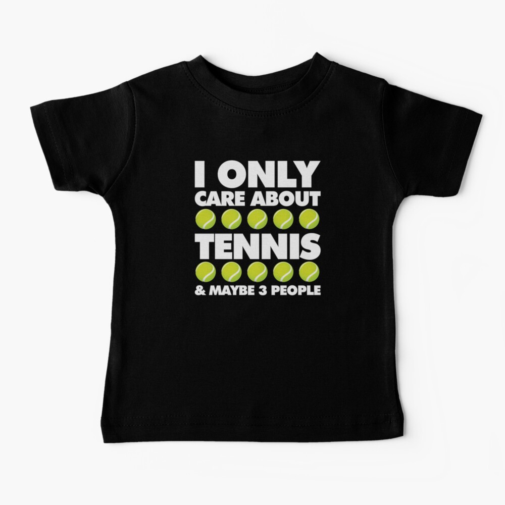 I Only Care About Tennis and 3 People Emoji Sports Saying Baby T-Shirt