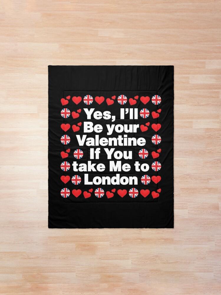 Alternate view of English Emoji UK Your Valentine if you Take Me to London Comforter