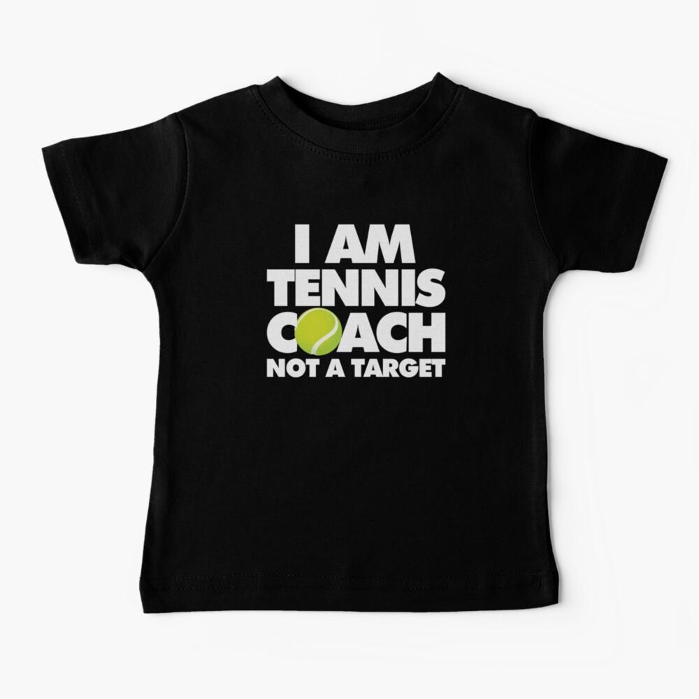 I am Tennis Coach Not a Target Emoji Sports Funny Saying Baby T-Shirt
