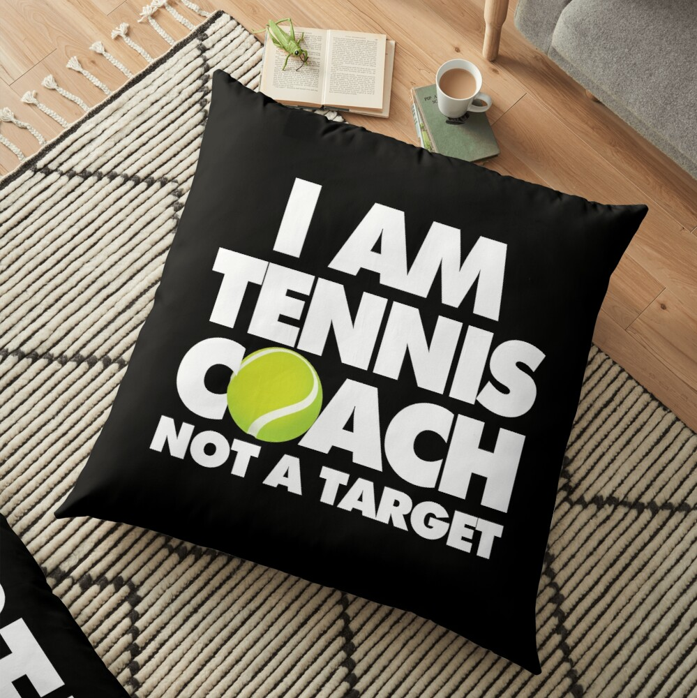 I am Tennis Coach Not a Target Emoji Sports Funny Saying Floor Pillow