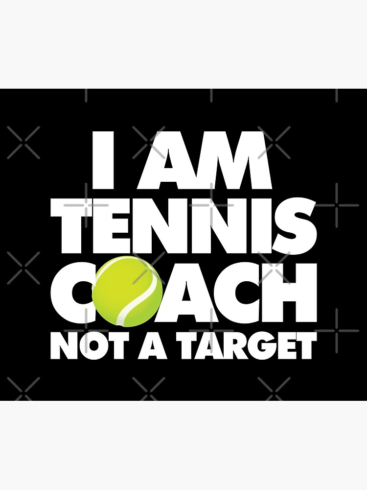 I am Tennis Coach Not a Target Emoji Sports Funny Saying by el-patron