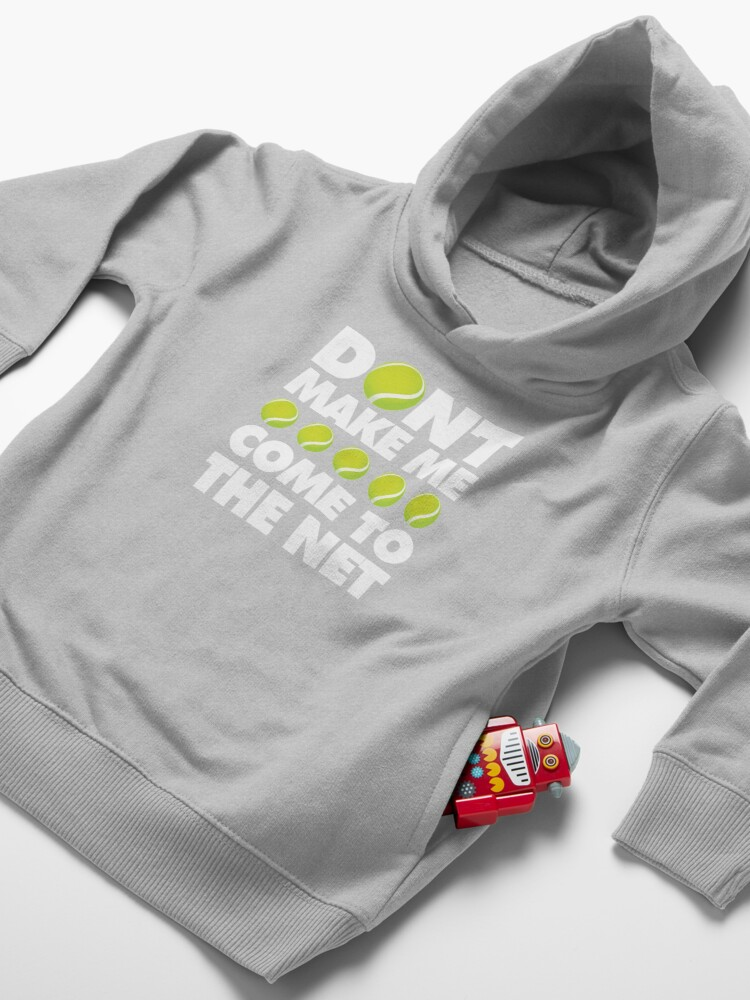 Alternate view of Dont Make Me come to The Net Emoji Tennis Saying Toddler Pullover Hoodie