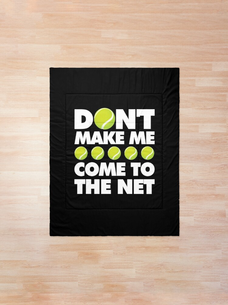 Alternate view of Dont Make Me come to The Net Emoji Tennis Saying Comforter