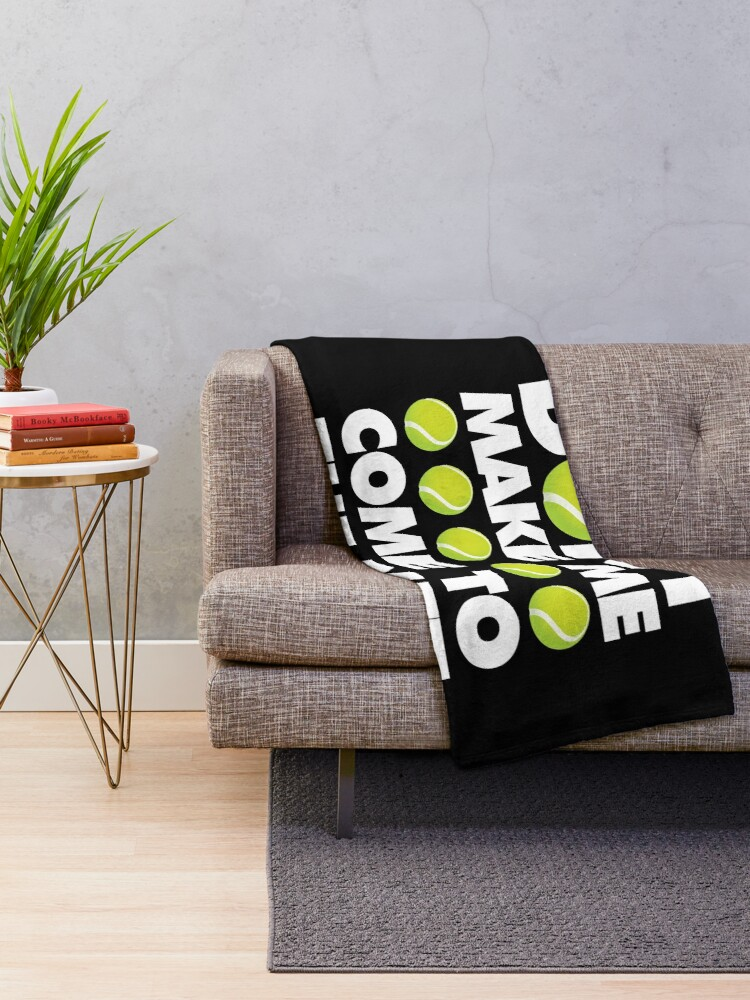 Alternate view of Dont Make Me come to The Net Emoji Tennis Saying Throw Blanket