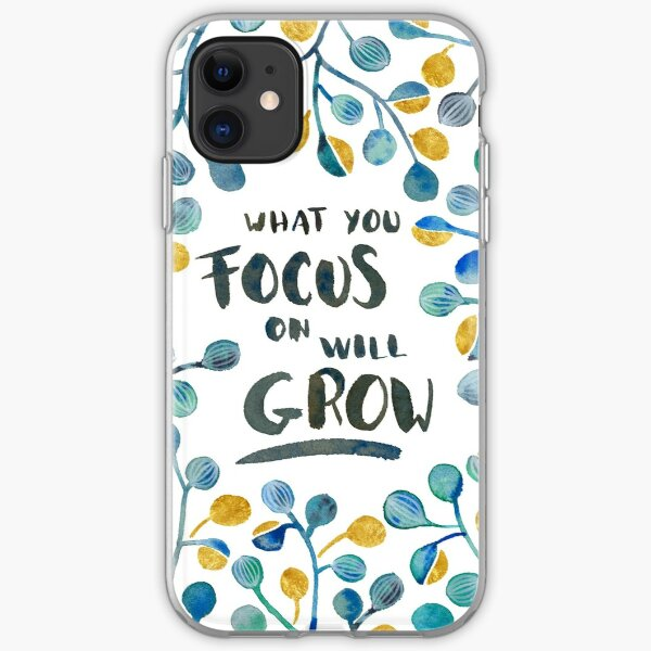 What you focus on will grow iPhone Soft Case