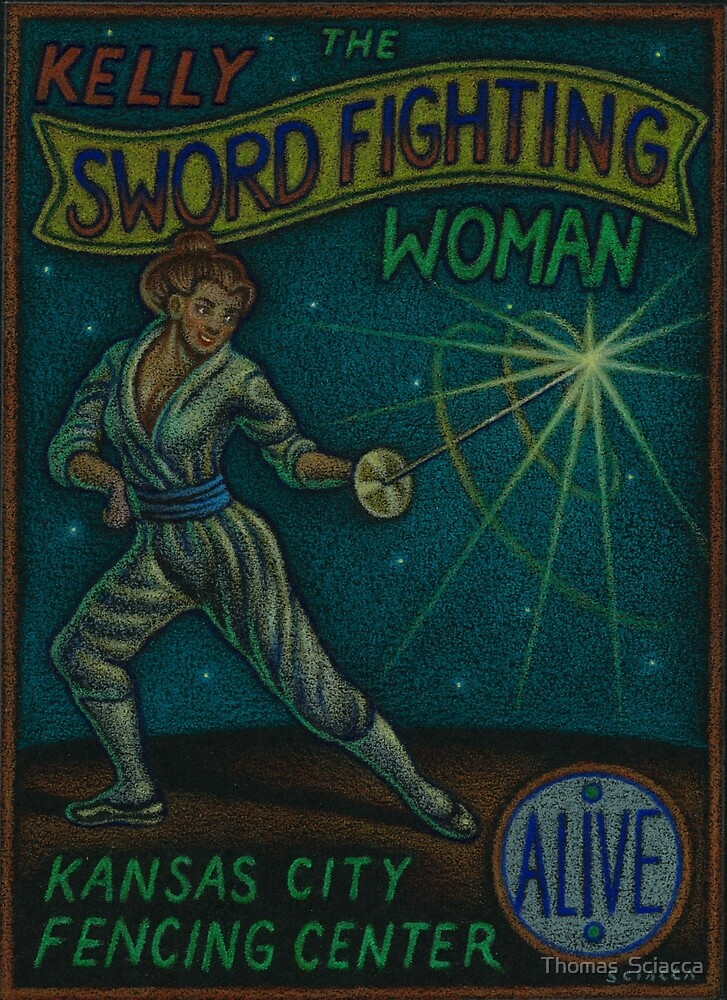 Kelly The Sword Fighting Woman by Thomas  Sciacca