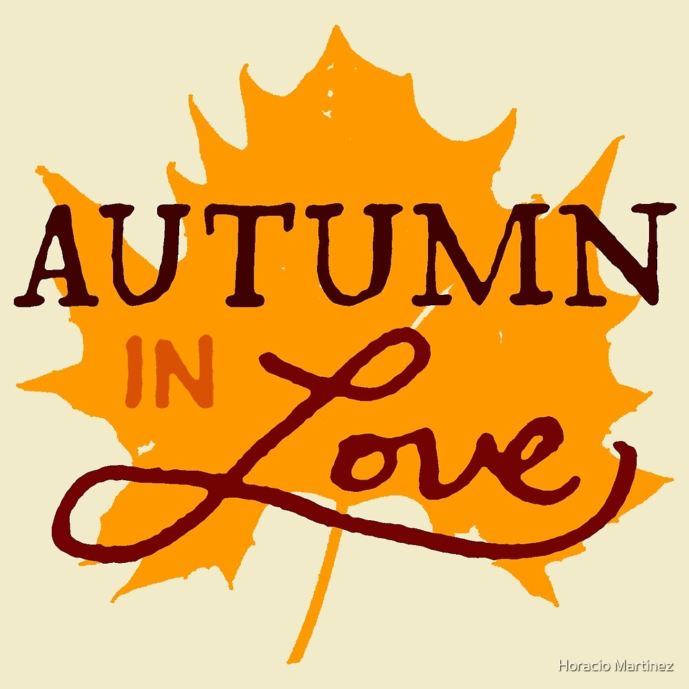 Autumn In Love by Horacio Martinez
