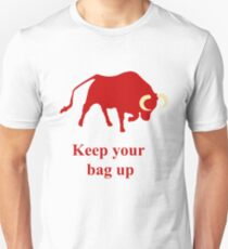 Keep your bag up red Unisex T-Shirt