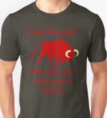 Shut that gate! Unisex T-Shirt
