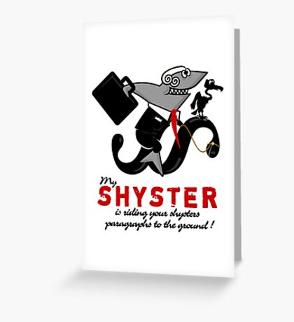 Shyster riding a paragraph VRS2 Greeting Card