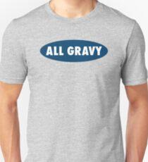 ALL GRAVY Unisex T-Shirt