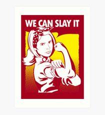We Can Slay It   Buffy The Vampire Slayer Art Print