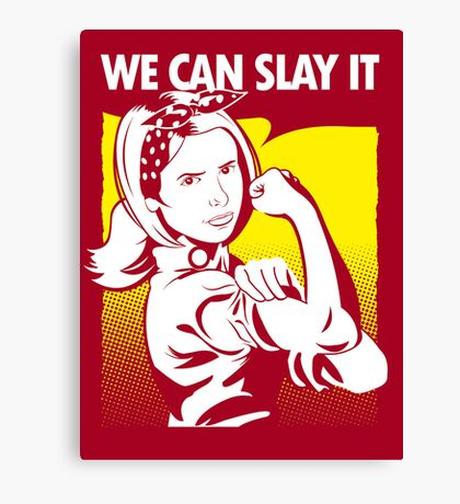 We Can Slay It | Buffy The Vampire Slayer Canvas Print
