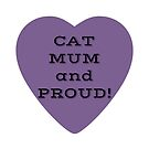 Cat Mum and Proud! by WiseKitty