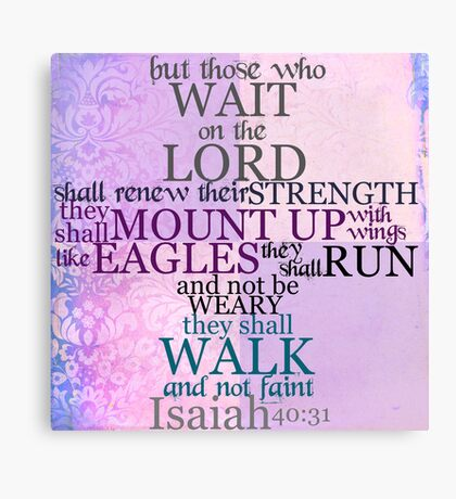 Wait on the Lord (Isaiah 40:31) Canvas Print