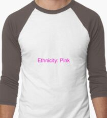 Ethnicity: Pink Men's Baseball ¾ T-Shirt
