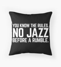 NO JAZZ BEFORE A RUMBLE Throw Pillow