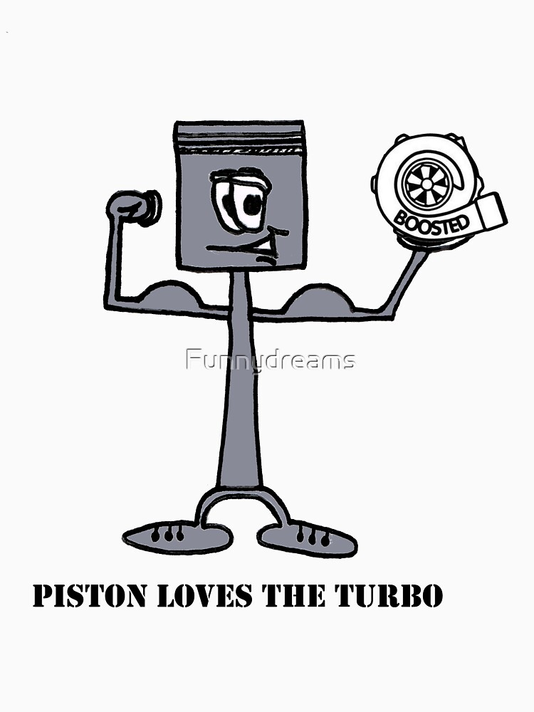 Piston loves the turbo by Funnydreams