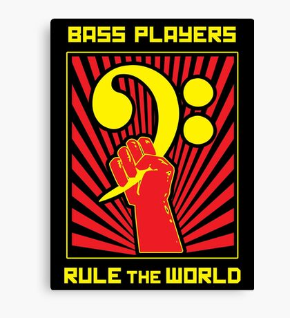 Bass Players Rule the World Canvas Print