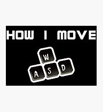 WASD - How I move Photographic Print