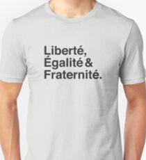 Liberté,  Égalité & Fraternité. Unisex T-Shirt