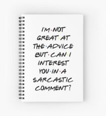 CAN I INTEREST YOU IN A SARCASTIC COMMENT? Spiral Notebook
