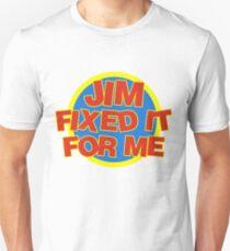 Jim Fixed It For Me Jim'll Fix It T-Shirt