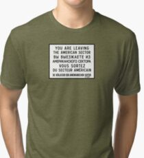 You Are Leaving The American Sector, Berlin Wall Sign, Germany  Tri-blend T-Shirt